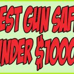 best Gun-Safe-Under-1000