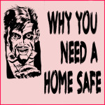 Why-you-need-a-home-safe