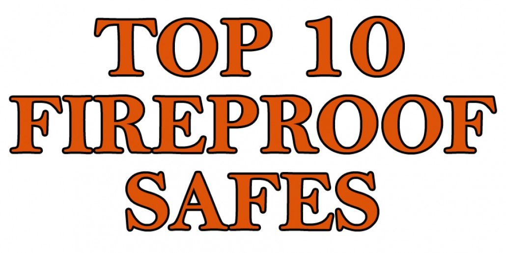 Top 10 Fireproof Safes